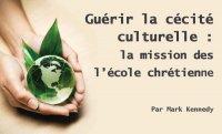 Guérir la cécité spirituelle, mission de l'école chrétienne